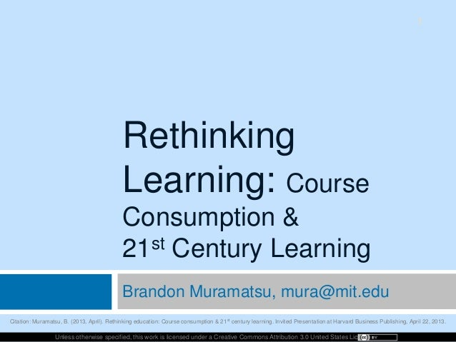 Rethinking Learning: Course Consumption & 21st Century Learning