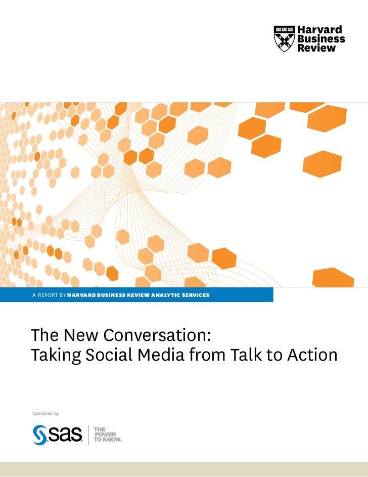 a report by harvard business review analytic servicesthe New Conversation:taking Social Media from talk to actionSponsored...