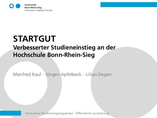 Innovative Studieneingangsphase - Öffentliche Jurysitzung STARTGUT Verbesserter Studieneinstieg an der Hochschule Bonn-Rhe...