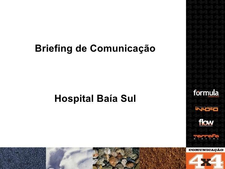 Briefing de Comunicação Hospital Baía Sul