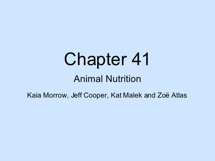 Chapter 41 Animal Nutrition Kaia Morrow, Jeff Cooper, Kat Malek and Zo ë Atlas