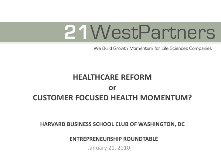21WestPartners                   We Build Growth Momentum for Life Sciences Companies             HEALTHCARE REFORM       ...
