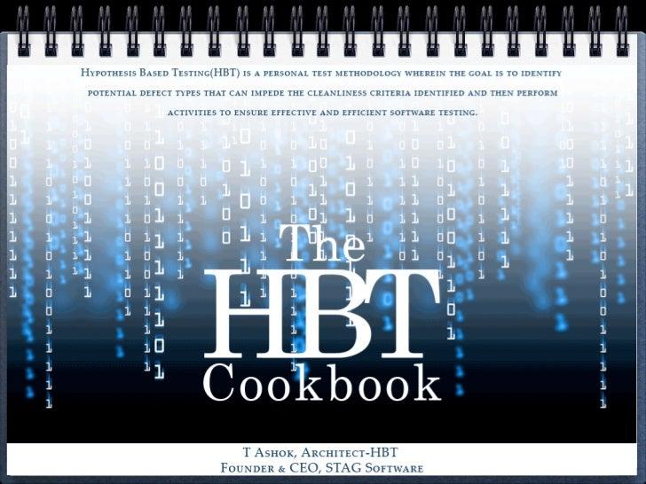 Hypothesis Based Testing (HBT) Cookbook