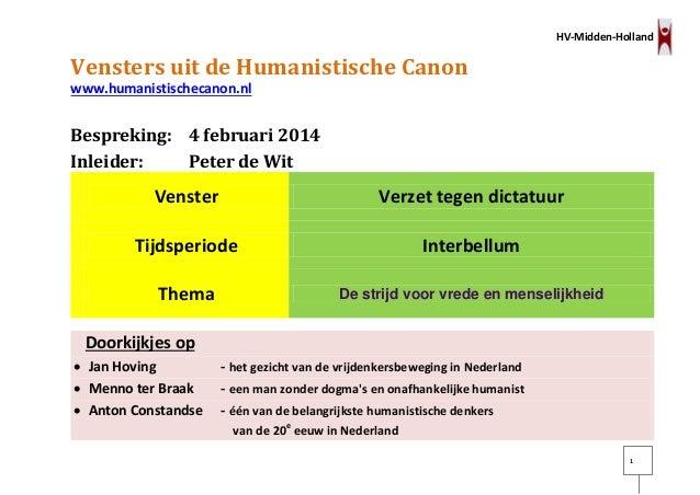 HV-Midden-Holland  Vensters uit de Humanistische Canon www.humanistischecanon.nl  Bespreking: 4 februari 2014 Inleider: Pe...