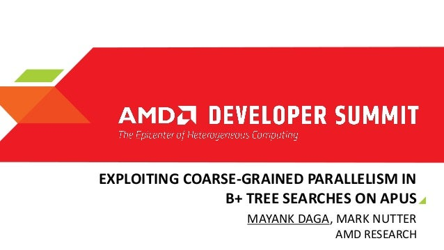 "HC-4019, ""Exploiting Coarse-grained Parallelism in B+ Tree Searches on an APU,"" by Mayank Daga and Mark Nutter"