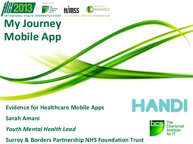 My JourneyMobile AppEvidence for Healthcare Mobile AppsSarah AmaniYouth Mental Health LeadSurrey & Borders Partnership NHS...