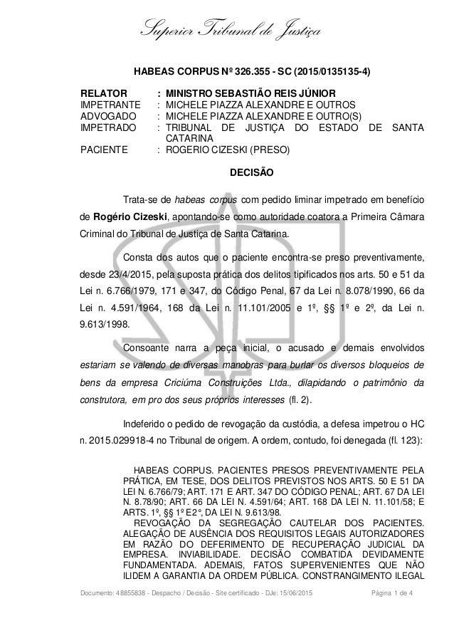 Superior Tribunal de Justiça HABEAS CORPUS Nº 326.355 - SC (2015/0135135-4) RELATOR : MINISTRO SEBASTIÃO REIS JÚNIOR IMPET...