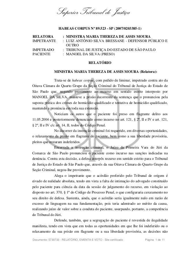 Superior Tribunal de Justiça                   HABEAS CORPUS Nº 89.523 - SP (2007/0203385-1)RELATORA               : MINIS...