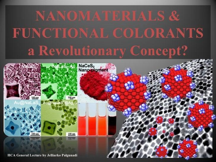 NANOMATERIALS &  FUNCTIONAL COLORANTS    a Revolutionary Concept?                                             1HCA General...