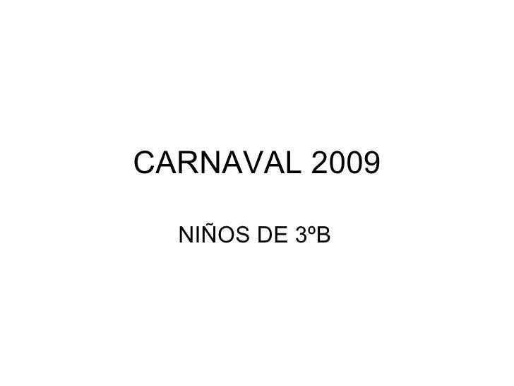 CARNAVAL 2009 NIÑOS DE 3ºB