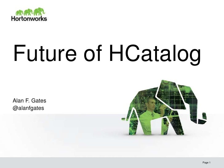 Future of HCatalog - Hadoop Summit 2012