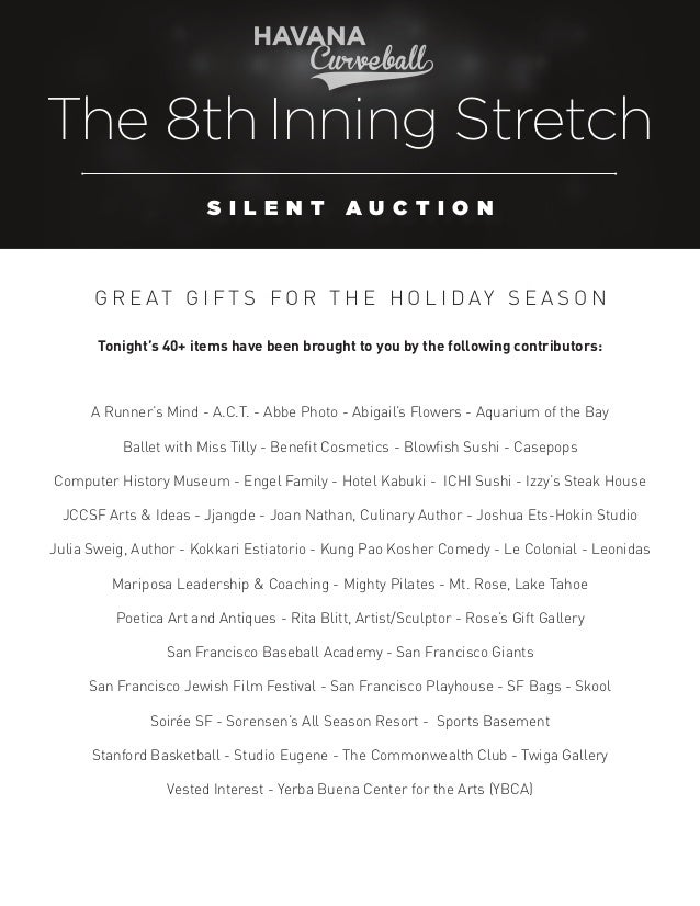 The 8th Inning Stretch S ILENT  AUCTION  G R E AT G I F T S FO R T H E H O L I D AY S E A S O N Tonight's 40+ items have b...