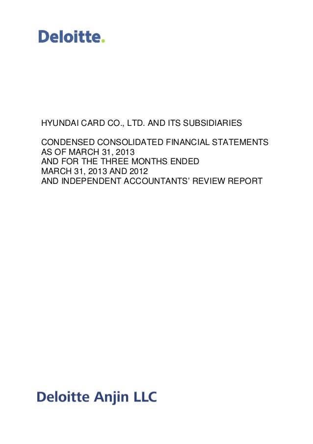 HYUNDAI CARD CO., LTD. AND ITS SUBSIDIARIESCONDENSED CONSOLIDATED FINANCIAL STATEMENTSAS OF MARCH 31, 201AND FOR THE THREE...