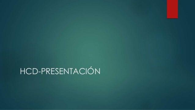 HCD-PRESENTACIÓN