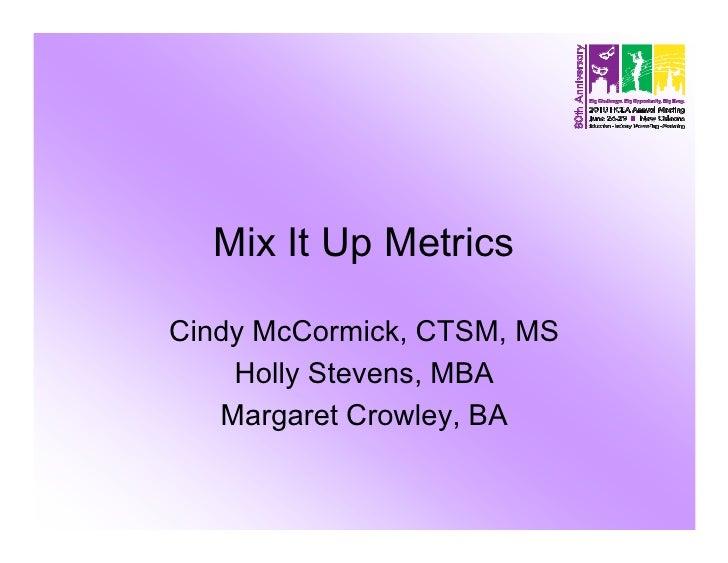 2010 Healthcare Exhibitors Association Annual Meeting: Mix-it-up Metricsl