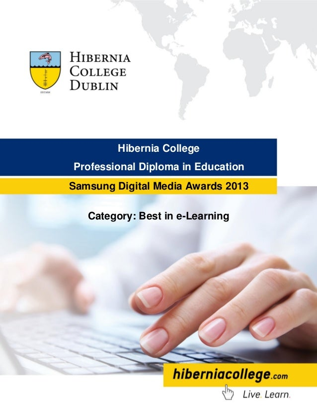 Category: Best in e-Learning Samsung Digital Media Awards 2013 Hibernia College Professional Diploma in Education