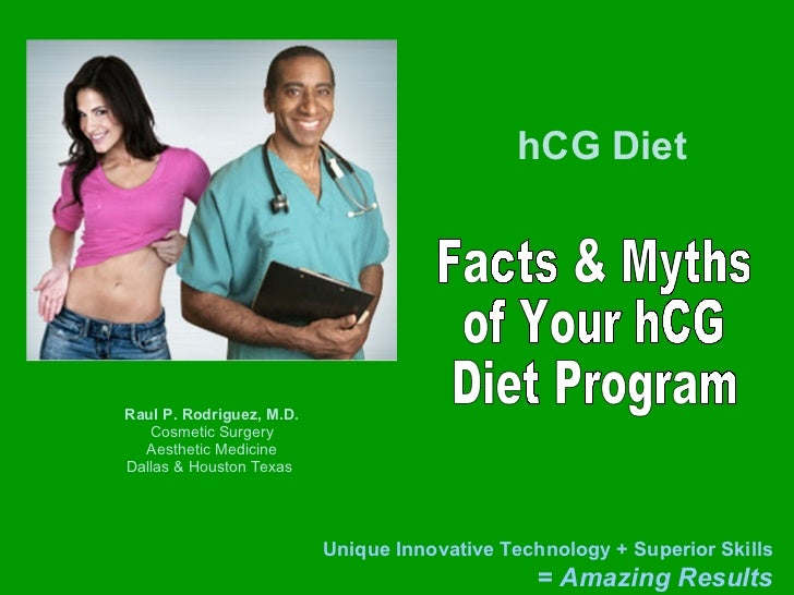 Raul P. Rodriguez, M.D. Cosmetic Surgery Aesthetic Medicine Dallas & Houston Texas  hCG Diet Facts & Myths of Your hCG Die...