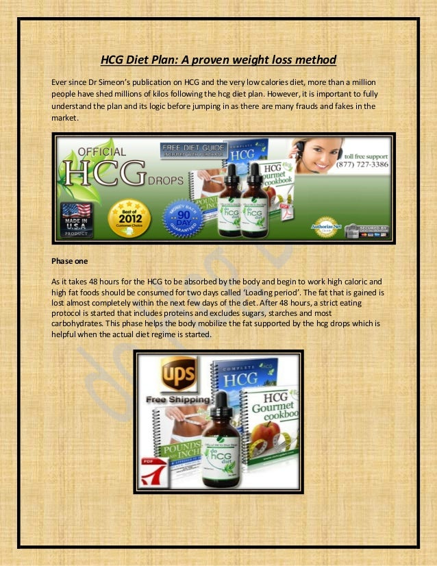 HCG Diet Plan: A proven weight loss method Ever since Dr Simeon's publication on HCG and the very low calories diet, more ...