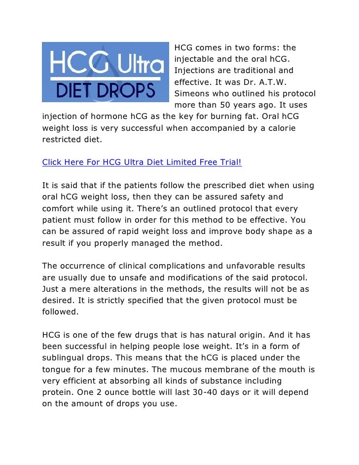 HCG comes in two forms: the                                 injectable and the oral hCG.                                 I...