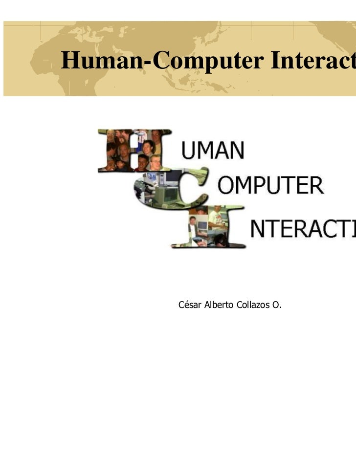 Human-Computer Interaction         César Alberto Collazos O.