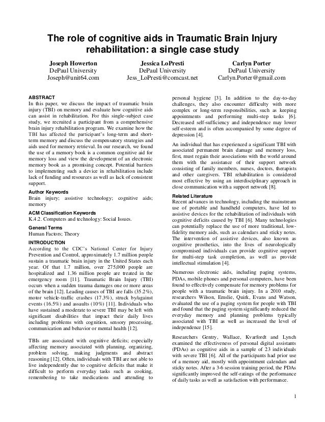 1 The role of cognitive aids in Traumatic Brain Injury rehabilitation: a single case study Joseph Howerton DePaul Universi...
