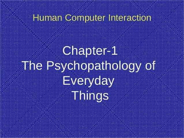 Human Computer Interaction Chapter-1 The Psychopathology of Everyday Things