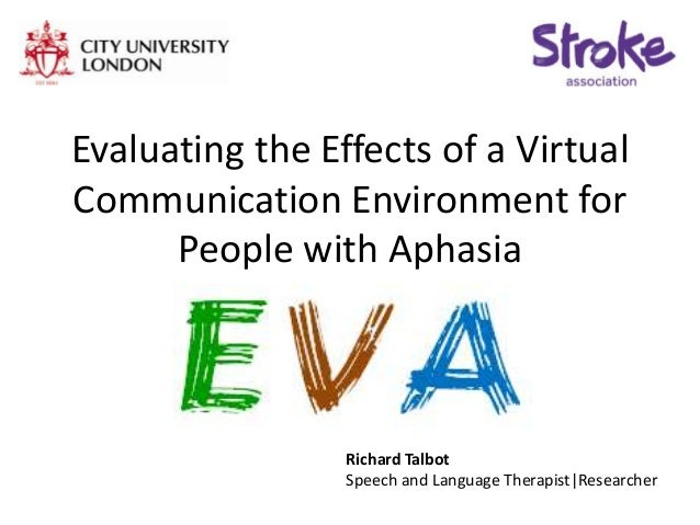 HCID2014: Evaluating the effects of a virtual communication environment for people with aphasia. Richard Talbot, City University London