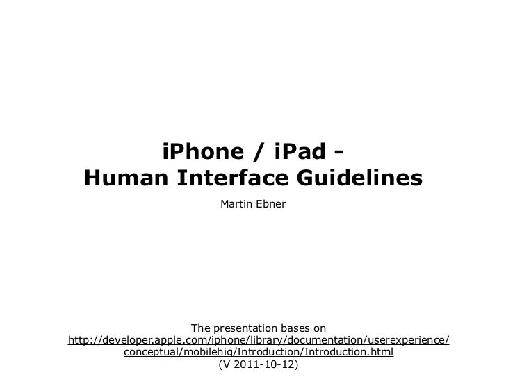 iPhone / iPad -  Human Interface Guidelines                            Martin Ebner                        The presentatio...