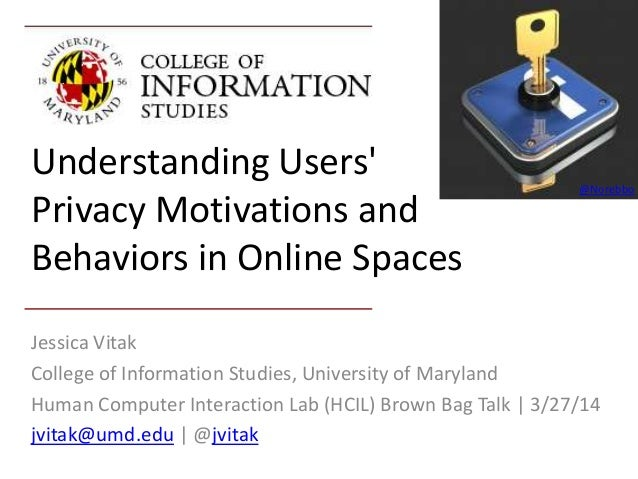 Understanding Users' Privacy Motivations and Behaviors in Online Spaces