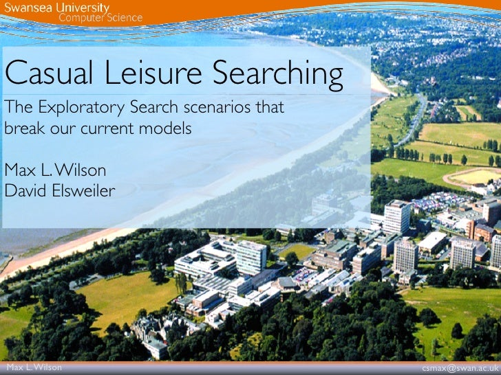 Casual Leisure Searching The Exploratory Search scenarios that break our current models  Max L. Wilson David Elsweiler    ...