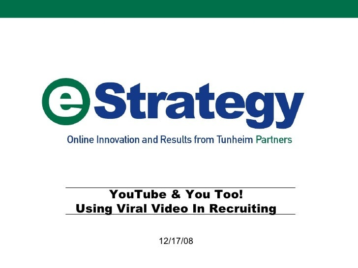 YouTube & You Too! Using Viral Video In Recruiting 12/17/08