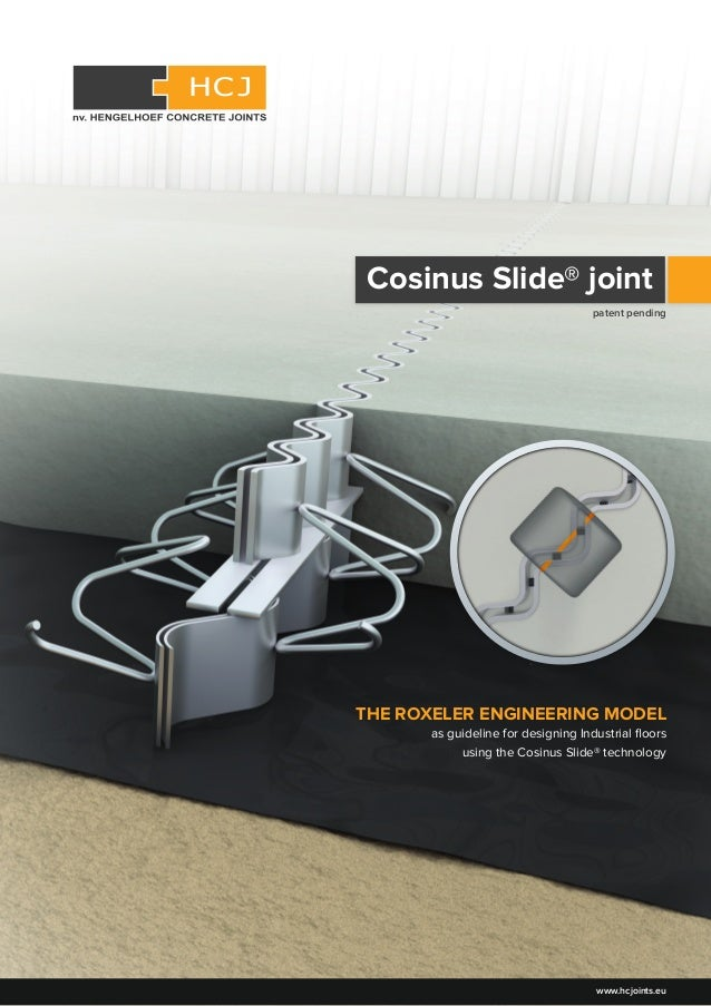 THE ROXELER ENGINEERING MODEL as guideline for designing Industrial floors using the Cosinus Slide® technology www.hcjoints...