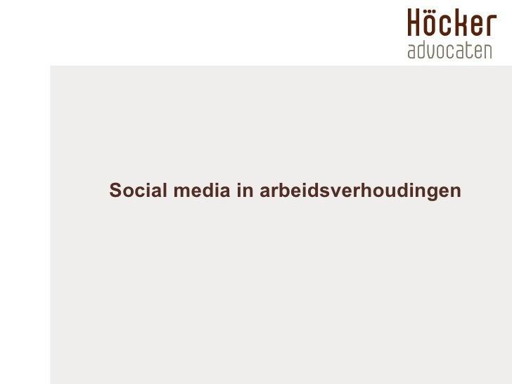 HöCker Advocaten   Social Media En Werknemers Mei 2012