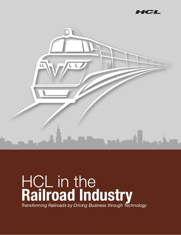 HCL in theRailroad IndustryTransforming Railroads by Driving Business through Technology
