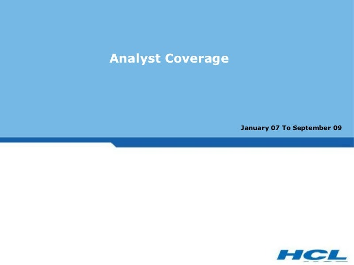 Analyst Coverage                   January 07 To September 09