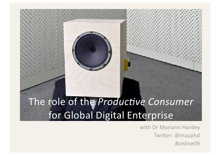 The Role of the Productive Consumer for Global Digital Enterprise