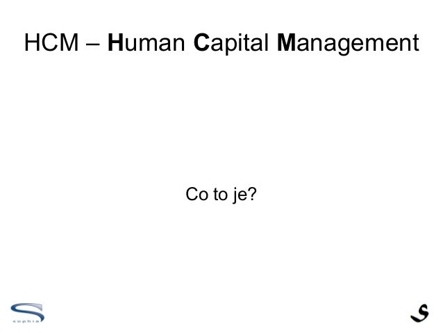HCM – Human Capital Management            Co to je?