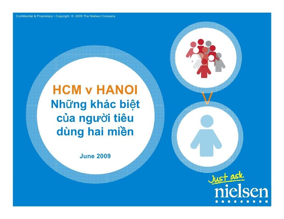 Confidential & Proprietary • Copyright © 2009 The Nielsen Company                            HCM v HANOI                  ...