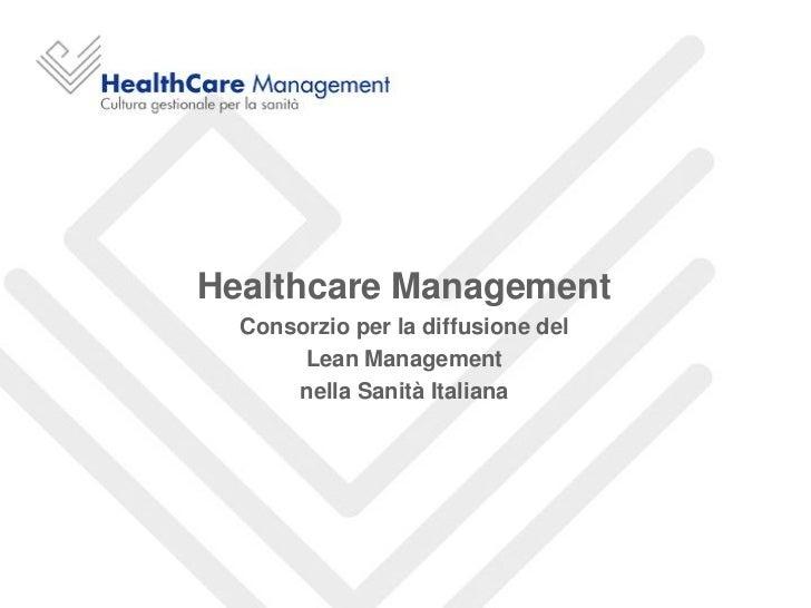 Healthcare Management  Consorzio per la diffusione del       Lean Management      nella Sanità Italiana