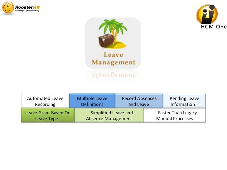 Simplified Leave and Absence Management Faster Than Legacy Manual Processes Leave Grant Based On Leave Type   Multiple Lea...