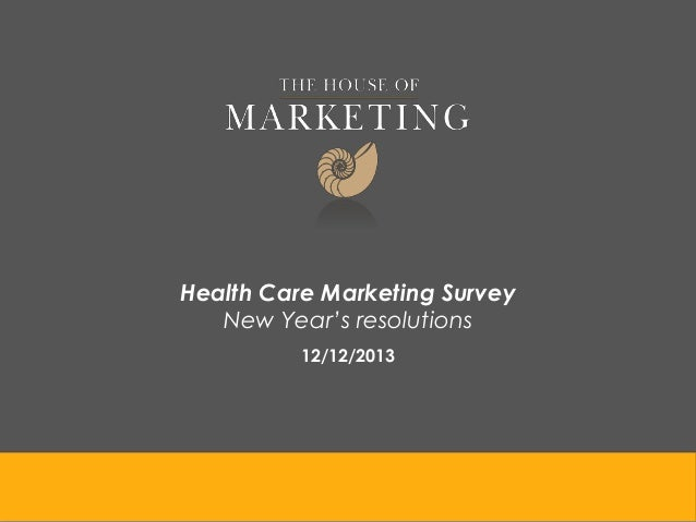 Health Care Marketing Survey New Year's resolutions 12/12/2013