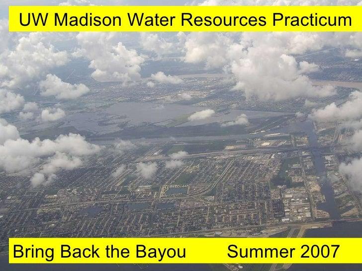 Bring Back the Bayou: UW Madison Water Resources Practicum