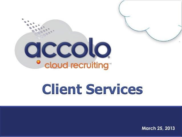 March 25, 2013Client Services