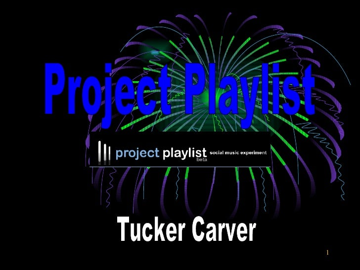 Project Playlist Tucker Carver