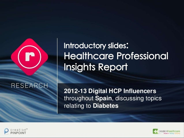 2012-13 Digital HCP Influencers throughout Spain, discussing topics relating to Diabetes