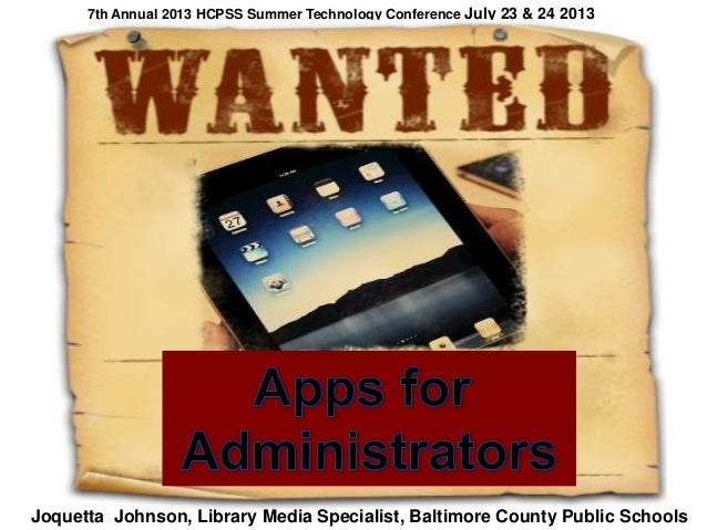 7th Annual 2013 HCPSS Summer Technology Conference July 23 & 24 2013 Joquetta Johnson, Library Media Specialist, Baltimore...