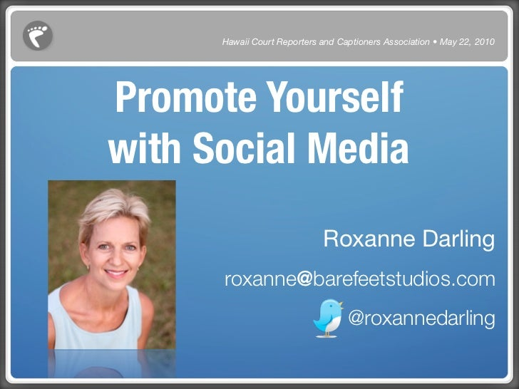 Hawaii Court Reporters and Captioners Association • May 22, 2010     Promote Yourself with Social Media                   ...