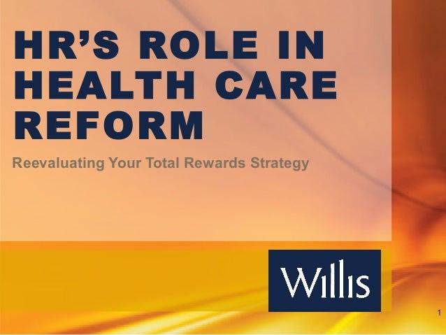 HR'S ROLE INHEALTH CAREREFORMReevaluating Your Total Rewards Strategy                                           1