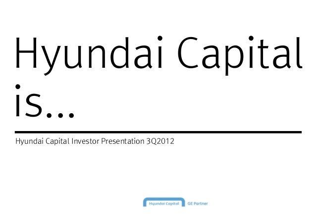 Hyundai Capitalis...Hyundai Capital Investor Presentation 3Q2012