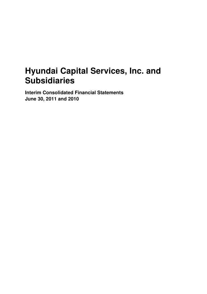 Hyundai Capital Services, Inc. andSubsidiariesInterim Consolidated Financial StatementsJune 30, 2011 and 2010